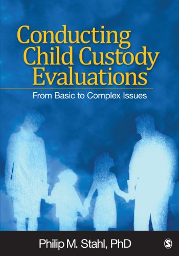 Conducting Child Custody Evaluations: From Basic to Complex Issues 9781412974349