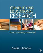 Conducting Educational Research: Guide to Completing a Major Project - Boudah, Daniel J. / Boudah, Dan