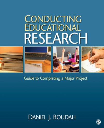 Conducting Educational Research: Guide to Completing a Major Project 9781412979023