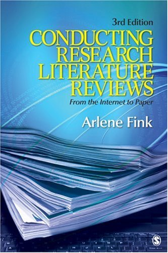 Conducting Research Literature Reviews: From the Internet to Paper 9781412971898