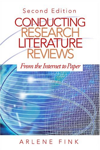 Conducting Research Literature Reviews: From the Internet to Paper 9781412909044