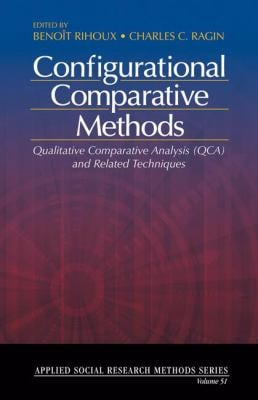 Configurational Comparative Methods: Qualitative Comparative Analysis (QCA) and Related Techniques 9781412942355