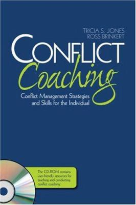 Conflict Coaching: Conflict Management Strategies and Skills for the Individual [With CDROM] 9781412950831