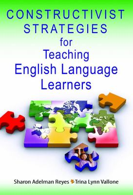 Constructivist Strategies for Teaching English Language Learners 9781412936873