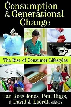 Consumption & Generational Change: The Rise of Consumer Lifestyles 9781412808576