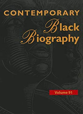 Contemporary Black Biography: Profiles from the International Black Community 9781414471716