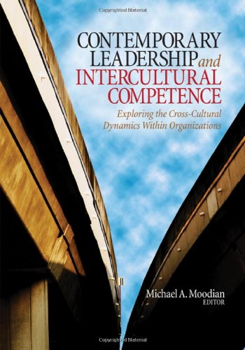 Contemporary Leadership and Intercultural Competence: Exploring the Cross-Cultural Dynamics Within Organizations 9781412954532