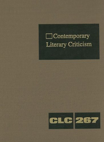 Contemporary Literary Criticism, Volume 267: Criticism of the Works of Today's Novelists, Poets, Playwrights, Short Story Writers, Scriptwriters, and