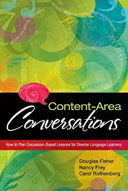Content-Area Conversations: How to Plan Discussion-Based Lessons for Diverse Language Learners 9781416607373
