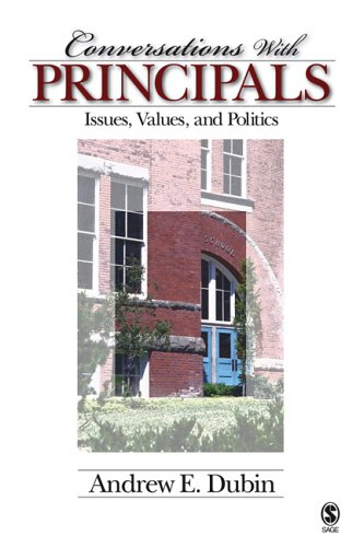 Conversations with Principals: Issues, Values, and Politics 9781412916363