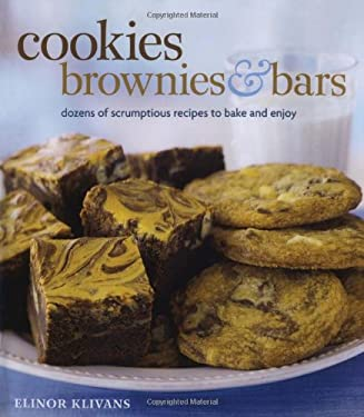Cookies, Brownies, & Bars: Dozens of Scrumptious Recipes to Bake and Enjoy 9781416563563