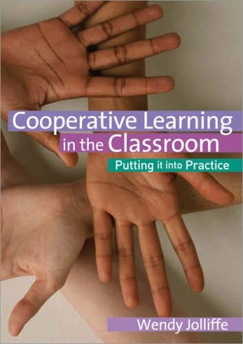 Cooperative Learning in the Classroom: Putting It Into Practice 9781412923804