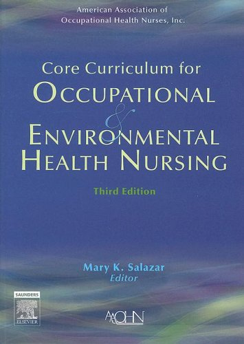Core Curriculum for Occupational & Environmental Health Nursing 9781416023746