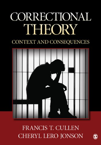 Correctional Theory: Context and Consequences 9781412981804