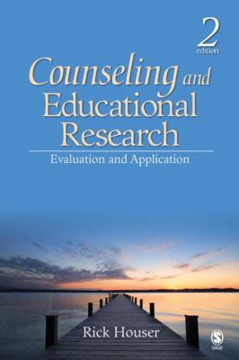 Counseling and Educational Research: Evaluation and Application 9781412956604