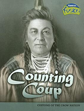Counting Coup: Customs of the Crow Nation 9781410924216