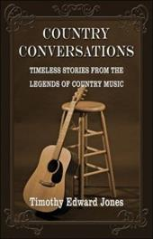 Country Conversations: Timeless Stories from the Legends of Country Music