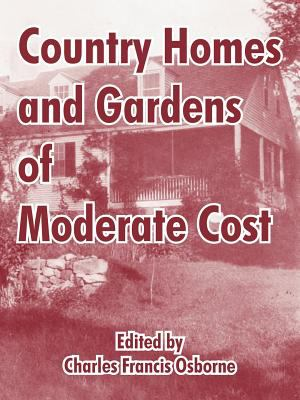 Country Homes and Gardens of Moderate Cost 9781410212573
