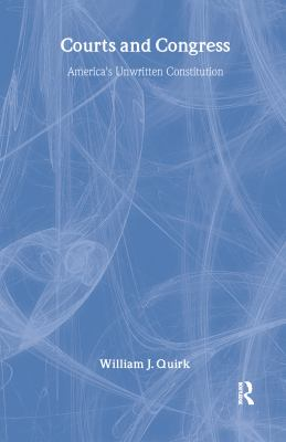 Courts & Congress: America's Unwritten Constitution 9781412807739
