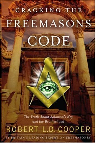 Cracking the Freemason's Code: The Truth about Solomon's Key and the Brotherhood 9781416546825