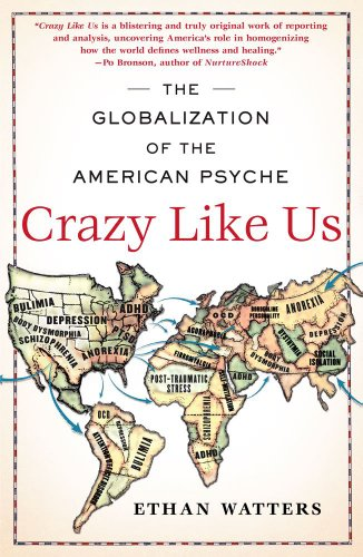 Crazy Like Us: The Globalization of the American Psyche 9781416587095