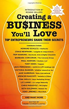 Creating a Business You'll Love: Top Entrepreneurs Share Their Secrets 9781416206415