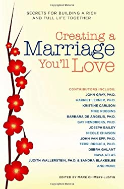 Creating a Marriage You'll Love: Secrets for Building a Rich and Full Life Together 9781416205593