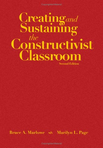 Creating and Sustaining the Constructivist Classroom 9781412914505