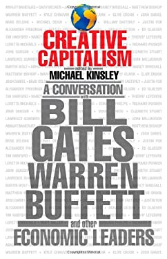 Creative Capitalism: A Conversation with Bill Gates, Warren Buffett, and Other Economic Leaders 9781416599418