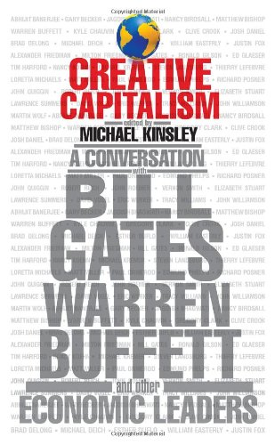 Creative Capitalism: A Conversation with Bill Gates, Warren Buffett, and Other Economic Leaders 9781416599425