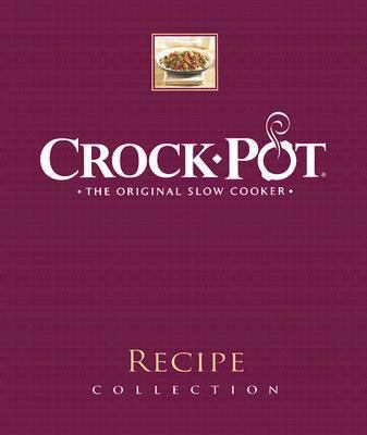 Crock-Pot Recipe Collection: The Original Slow Cooker 9781412793087