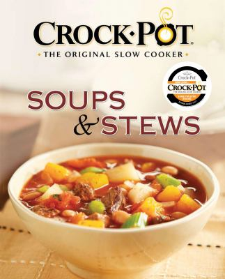 Crock-Pot Soups & Stews: The Original Slow Cooker 9781412728331