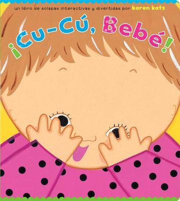 Cu-Cu, Bebe! = Peek-A-Baby! 9781416979388