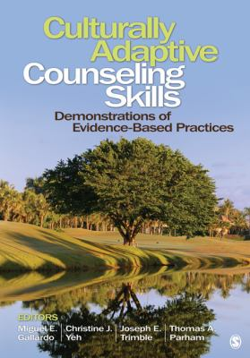 Culturally Adaptive Counseling Skills: Demonstrations of Evidence-Based Practices 9781412987219