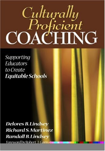 Culturally Proficient Coaching: Supporting Educators to Create Equitable Schools 9781412909723