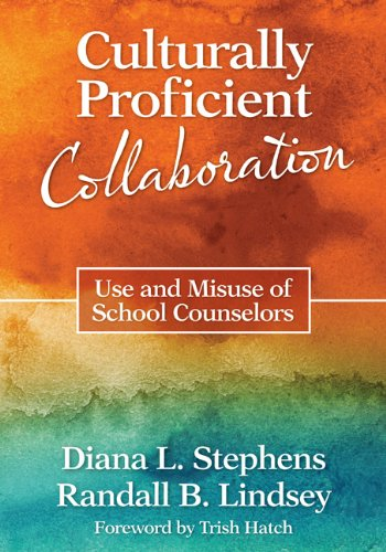 Culturally Proficient Collaboration: Use and Misuse of School Counselors 9781412986984