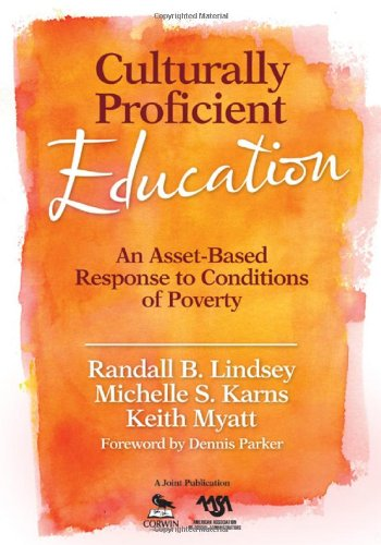 Culturally Proficient Education: An Asset-Based Response to Conditions of Poverty 9781412970860