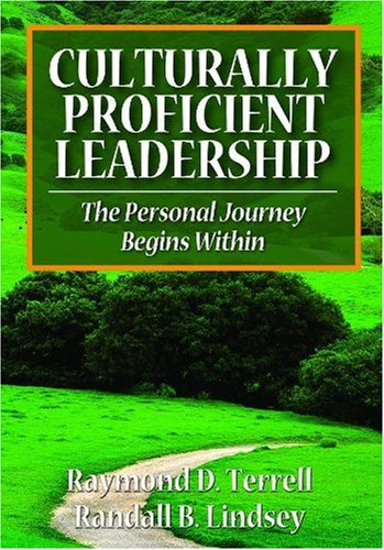 Culturally Proficient Leadership: The Personal Journey Begins Within 9781412969178