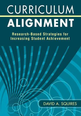 Curriculum Alignment: Research-Based Strategies for Increasing Student Achievement 9781412960076