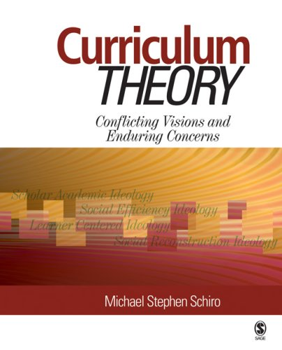 Curriculum Theory: Conflicting Visions and Enduring Concerns 9781412953153