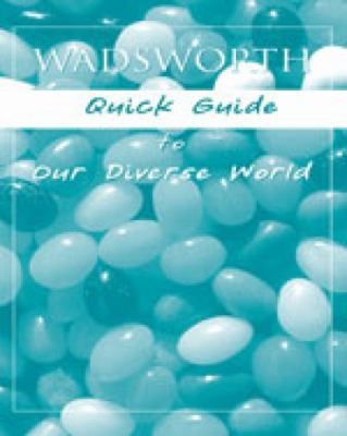 Custom Enrichment Module: Wadsworth Quick Guide to Our Diverse World 9781413022599