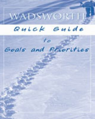 Custom Enrichment Module: Wadsworth Quick Guide to Goals and Priorities 9781413022636