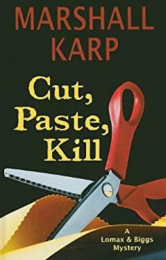 Cut, Paste, Kill 9781410430571