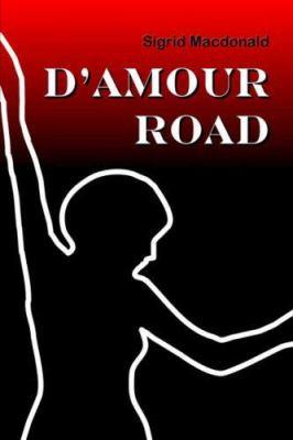 D'Amour Road 9781411628724
