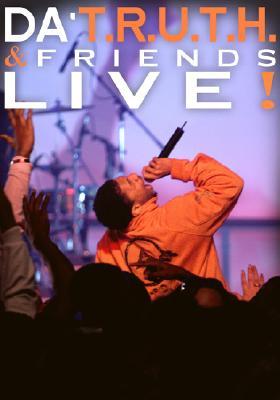 Da' T.R.U.T.H. & Friends Live!