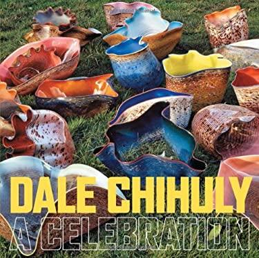Dale Chihuly: A Celebration 9781419700002