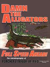 Damn the Alligators Full Speed Ahead 6166489