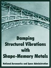 Damping Structural Vibrations with Shape-Memory Metals 6156912