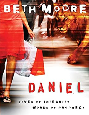 Daniel: Lives of Integrity, Words of Prophecy 9781415825884