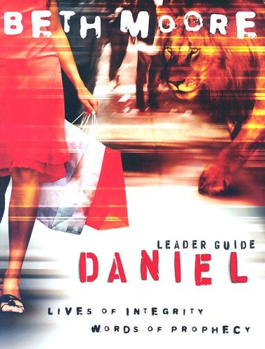 Daniel Leader Guide: Lives of Integrity, Words of Prophecy 9781415825877